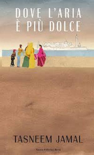 Tasneem Jamal - Dove l'aria è più dolce