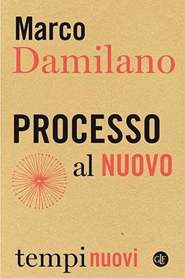 Marco Damilano - Processo al nuovo