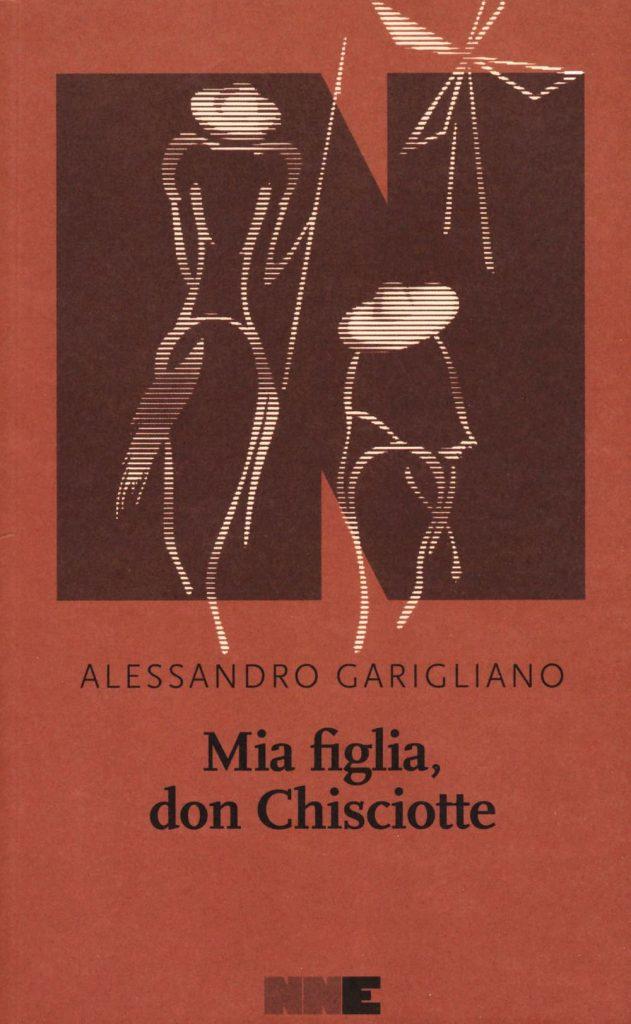 Alessandro Garigliano - Mia figlia, don Chisciotte