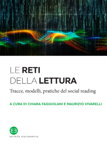 Le reti della lettura - Tracce, modelli, pratiche del social reading