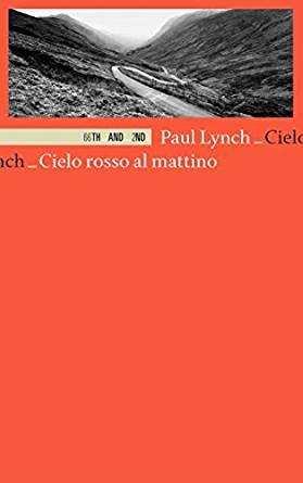 Paul Lynch - Cielo rosso al mattino