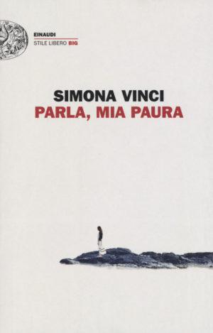 Simona Vinci - Parla, mia paura