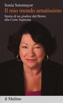 Sonia Sotomayor - Il mio mondo amatissimo