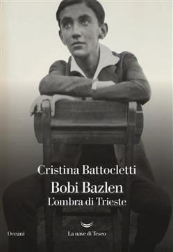 Cristina Battocletti - Bobi Bazlen