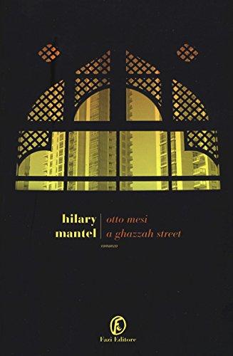 Hilary Mantel - Otto mesi a Ghazzah Street