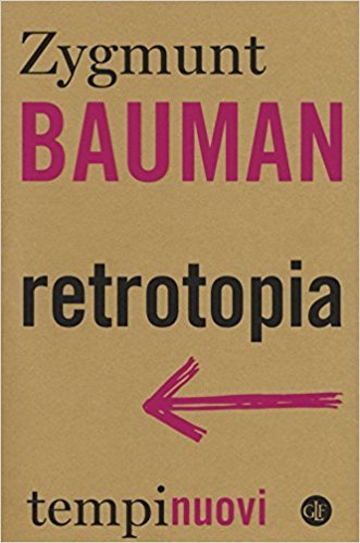 Zygmunt Bauman - Retrotopia