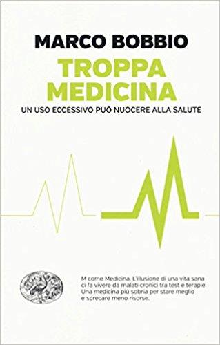 Marco Bobbio - Troppa medicina