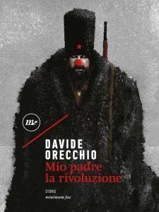 Davide Orecchio - Mio padre la rivoluzione