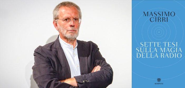 Massimo Cirri – Sette tesi sulla magia della radio