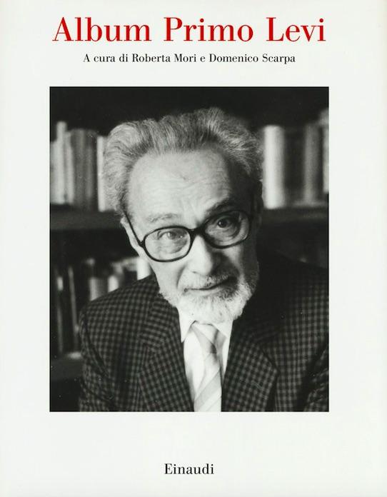 Roberta Mori e Domenico Scarpa (a cura di) - Album Primo Levi