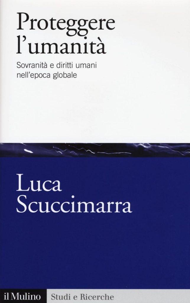 Luca Scuccimarra - Proteggere l'umanita