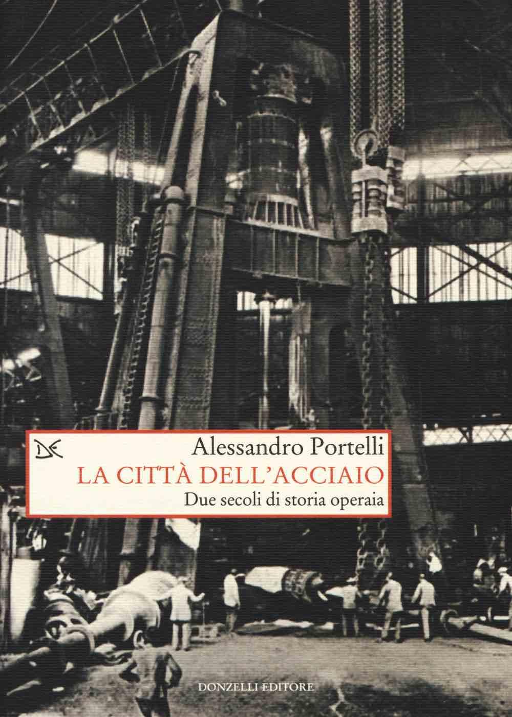 Alessandro Portelli - La citta dell'acciaio