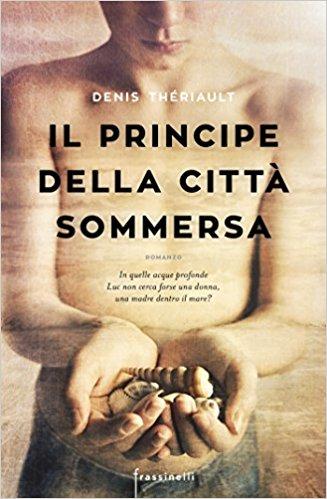 Denis Theriault - Il principe della citta sommersa