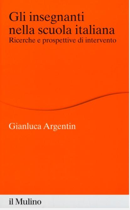 Gianluca Argentin - Gli insegnanti nella scuola italiana