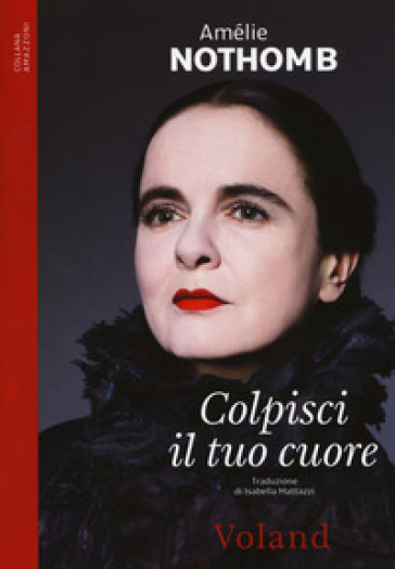 Amélie Nothomb colpisci il tuo cuore