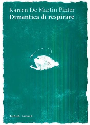 Kareen De Martin Pinter - Dimentica di respirare