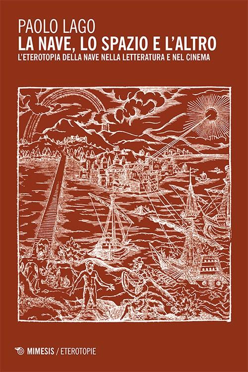Paolo Lago - La nave, lo spazio e l'altro