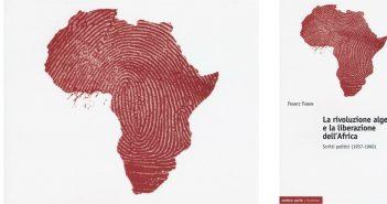 Frantz Fanon - La rivoluzione algerina e la liberazione dell'Africa