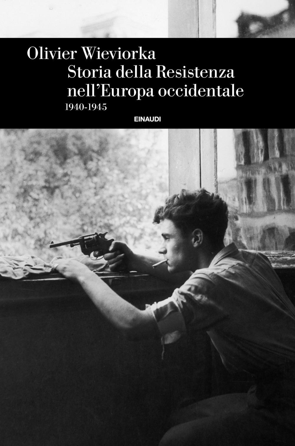 Olivier Wievorka - Storia della Resistenza nell'Europa occidentale