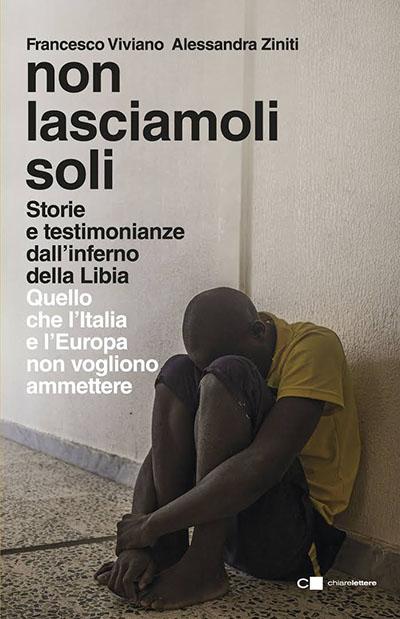 Francesco Viviano e Alessandra Ziniti - Non lasciamoli soli