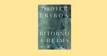 Dider Eribon - Ritorno a Reims