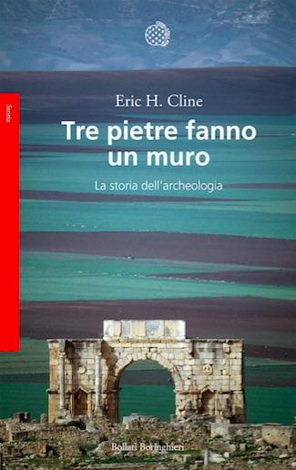 Eric H. Cline - Tre pietre fanno un muro