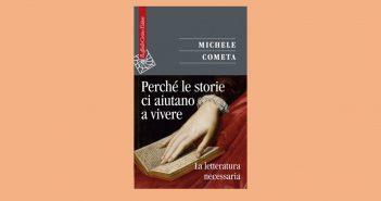 Michele Cometa - Perché le storie ci aiutano a vivere