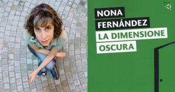 Nona Fernandez - La dimensione oscura