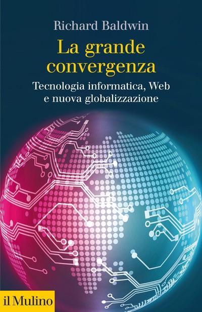 Richard Baldwin La grande convergenza