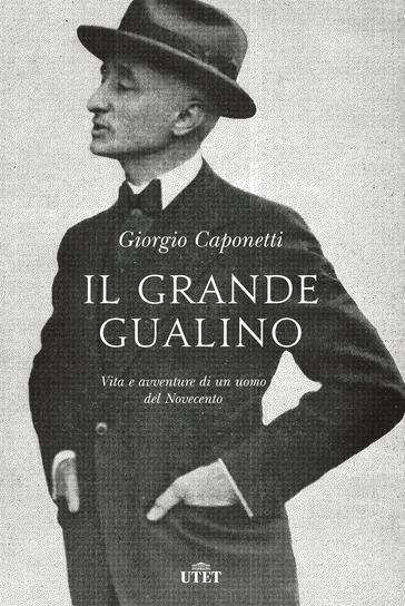 Giorgio Caponetti - Il grande Gualino
