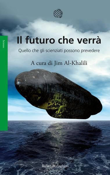 Jim Al-Khalili (a cura di) - Il futuro che verrà
