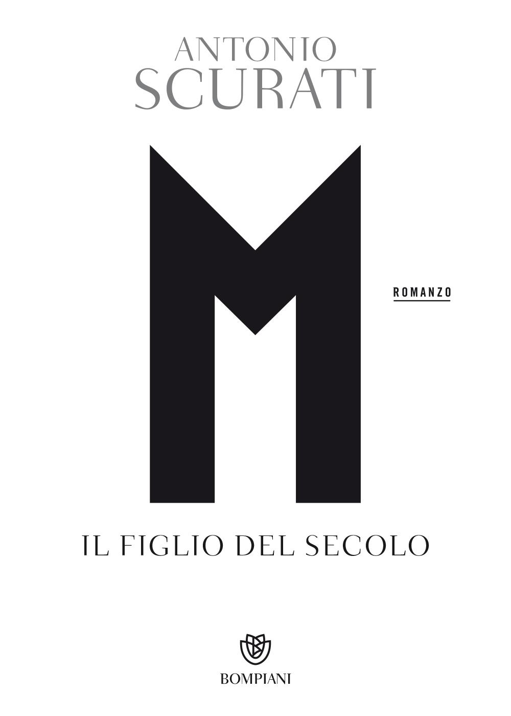 Antonio Scurati – M. Il figlio del secolo