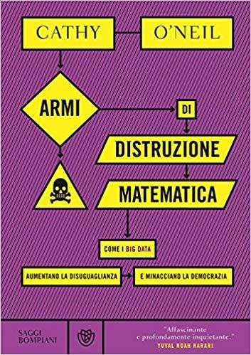 Cathy O'Neil Armi di distruzione matematica