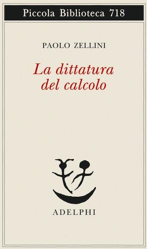 Paolo Zellini La dittatura del calcolo