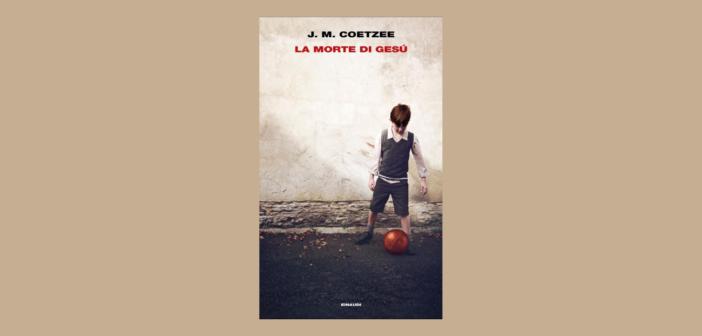 J.M. Coetzee – La morte di Gesù