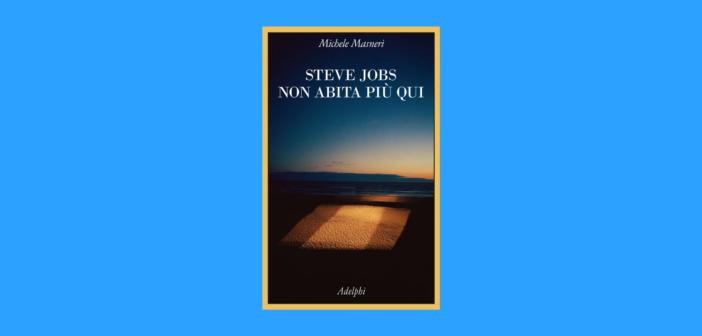 Michele Masneri – Steve Jobs non abita più qui