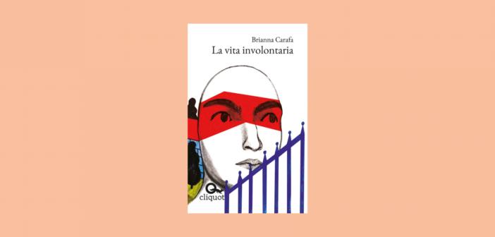 Brianna Carafa – La vita involontaria