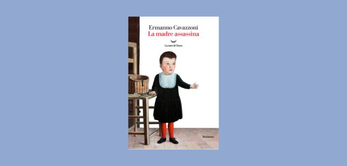 Ermanno Cavazzoni – La madre assassina