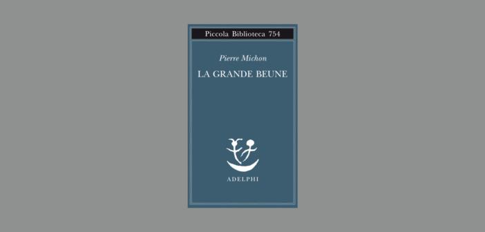 Pierre Michon – La grande Beune