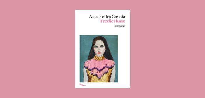 Alessandro Gazoia – Tredici lune