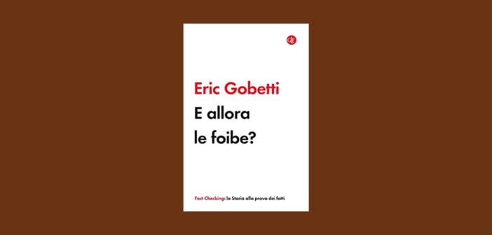 Eric Gobetti – E allora le foibe?