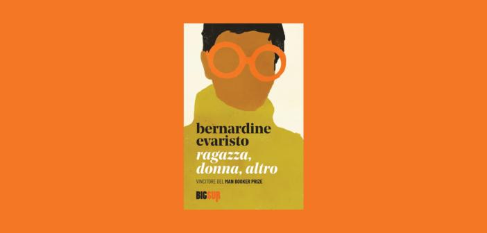 Bernardine Evaristo – Ragazza, donna, altro