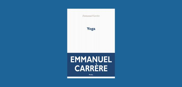 Emmanuel Carrère – Yoga