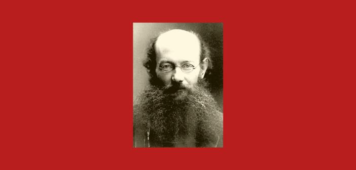 L'attualità di Pëtr Kropotkin, principe russo naturalista e anarchico