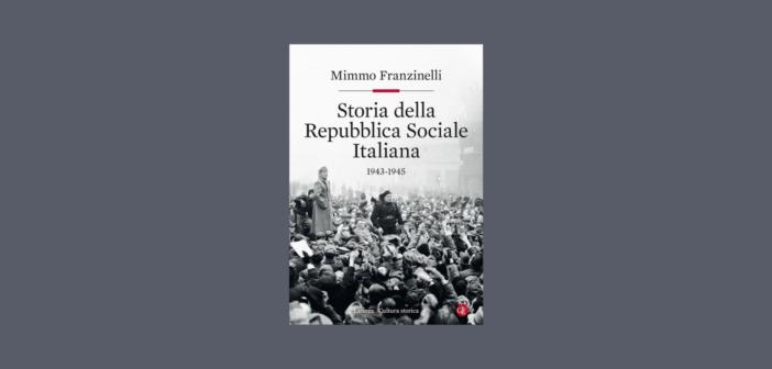 Mimmo Franzinelli – Storia della Repubblica Sociale Italiana